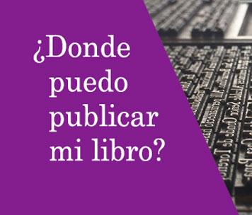 ¿Dónde puedo publicar mi libro?