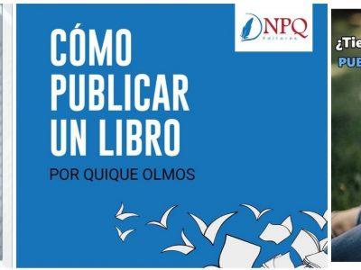 📌Los editores te cuentan: EL SUEÑO DE PUBLICAR, UNA REALIDAD CON NPQ